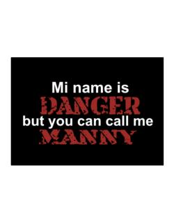 My Name Is Danger But You Can Call Me Manny Sticker