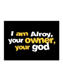 I Am Alroy Your Owner, Your God Sticker