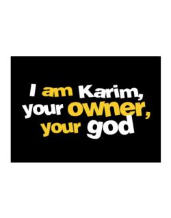 I Am Karim Your Owner, Your God Sticker