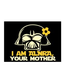 I Am Alora, Your Mother Sticker