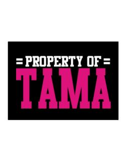 Property Of Tama Sticker