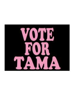 Vote For Tama Sticker