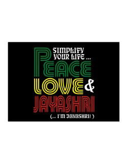 Simplify Your Life... Peace, Love & Jayashri (... I