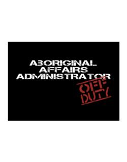 Aboriginal Affairs Administrator - Off Duty Sticker