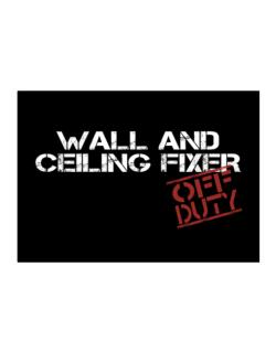 Wall And Ceiling Fixer - Off Duty Sticker