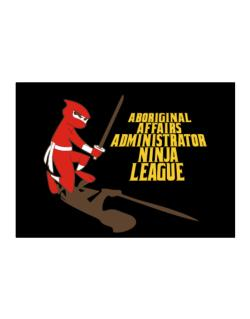 Aboriginal Affairs Administrator Ninja League Sticker