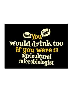 You Would Drink Too, If You Were An Agricultural Microbiologist Sticker