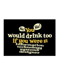 You Would Drink Too, If You Were An Information Technology Systems Designer Sticker