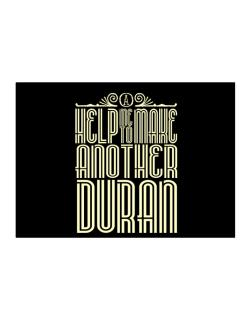 Help Me To Make Another Duran Sticker
