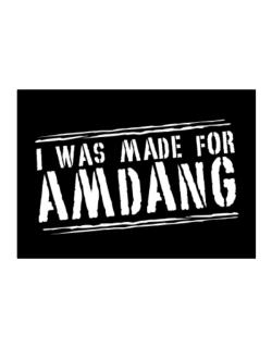 I Was Made For Amdang Sticker