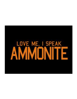Love Me, I Speak Ammonite Sticker