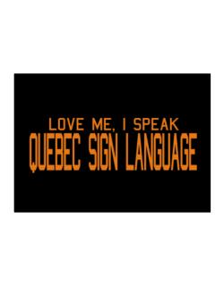 Love Me, I Speak Quebec Sign Language Sticker