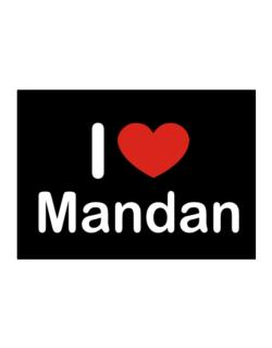 I Love Mandan Sticker