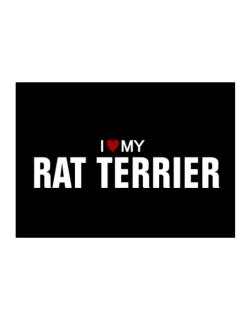 I Love My Rat Terrier Sticker