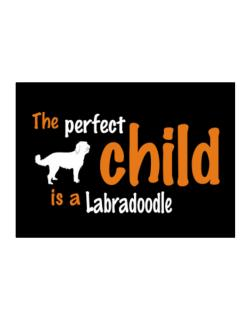 The Perfect Child Is A Labradoodle Sticker