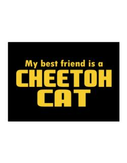 My Best Friend Is A Cheetoh Sticker