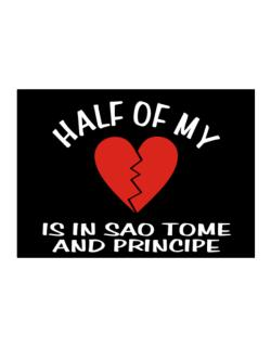 Half Of My Heart Is In Sao Tome And Principe Sticker