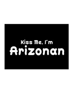 Kiss Me, I Am Arizonan Sticker