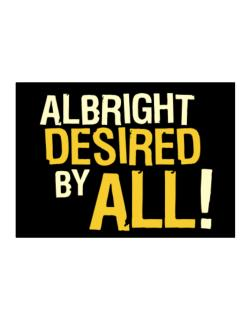 Albright Desired By All! Sticker