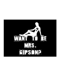 Want To Be Mrs. Gipson? Sticker
