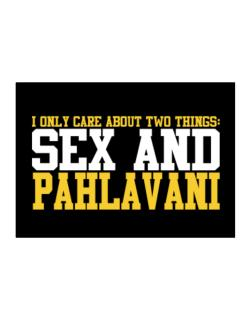 I Only Care About 2 Things : Sex And Pahlavani Sticker