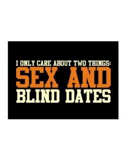 I Only Care About Two Things: Sex And Blind Dates Sticker