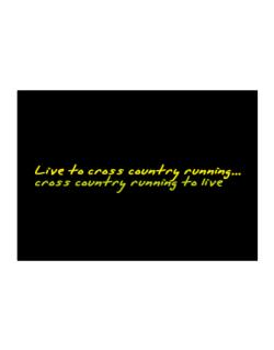 Live To Cross Country Running ,cross Country Running To Live ! Sticker