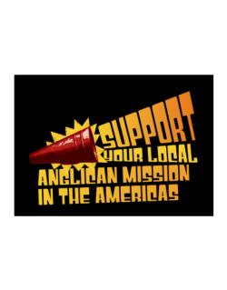 Support Your Local Anglican Mission In The Americas Sticker