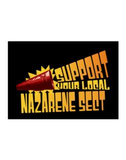 Support Your Local Nazarene Sect Sticker