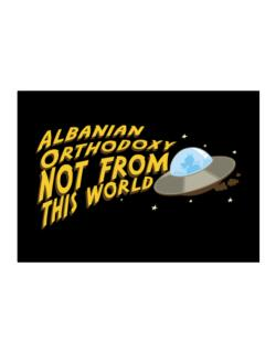 Albanian Orthodoxy Not From This World Sticker