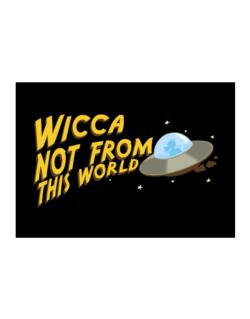 Wicca Not From This World Sticker