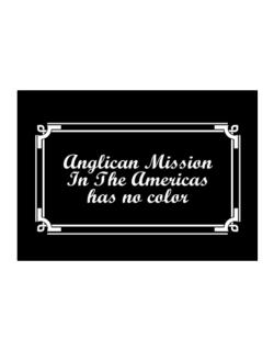 Anglican Mission In The Americas Has No Color Sticker