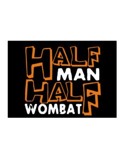 Half Man , Half Wombat Sticker