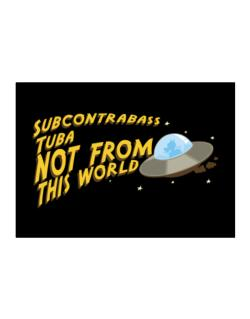 Subcontrabass Tuba Not From This World Sticker