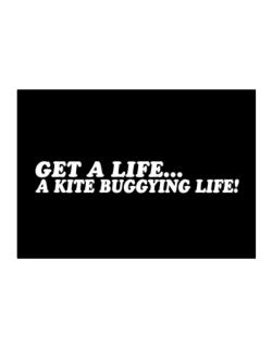 Get A Life , A Kite Buggying Life Sticker
