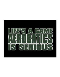 Life Is A Game , Aerobatics Is Serious !!! Sticker