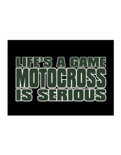 Life Is A Game , Motocross Is Serious !!! Sticker