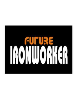 Future Ironworker Sticker