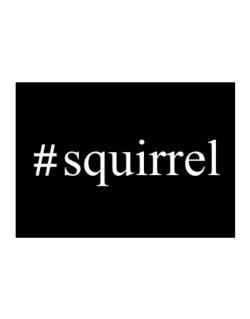 #Squirrel - Hashtag Sticker