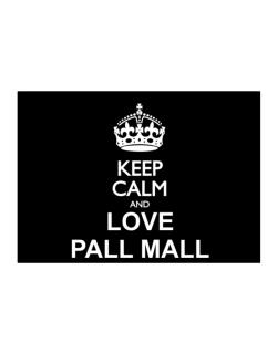 Keep calm and love Pall Mall Sticker