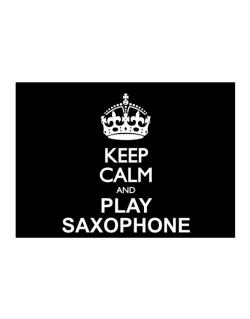 Keep calm and play Saxophone  Sticker
