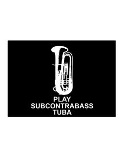 Keep calm and play Subcontrabass Tuba - silhouette Sticker