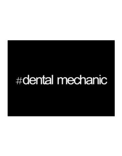 Hashtag Dental Mechanic Sticker