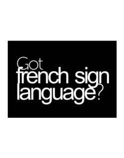 Got French Sign Language? Sticker