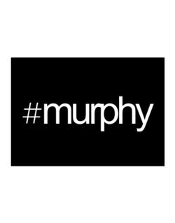 Hashtag Murphy Sticker
