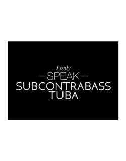I only speak Subcontrabass Tuba Sticker