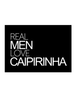 Real men love Caipirinha Sticker