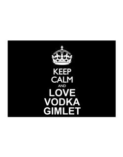 Keep calm and love Vodka Gimlet Sticker