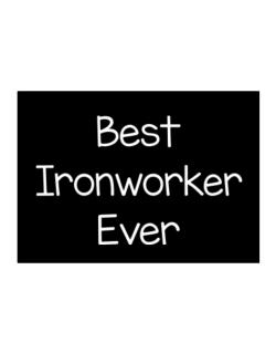 Best Ironworker ever Sticker