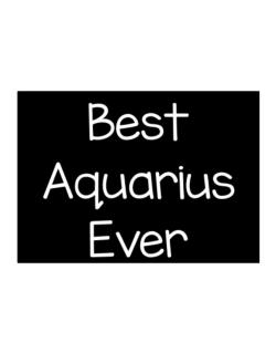 Best Aquarius ever Sticker